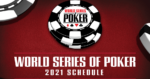 Daily Schedule Finalized for World Series of Poker's Return to Las Vegas in 2021